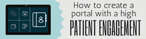 How to create a patient portal with a high patient engagement